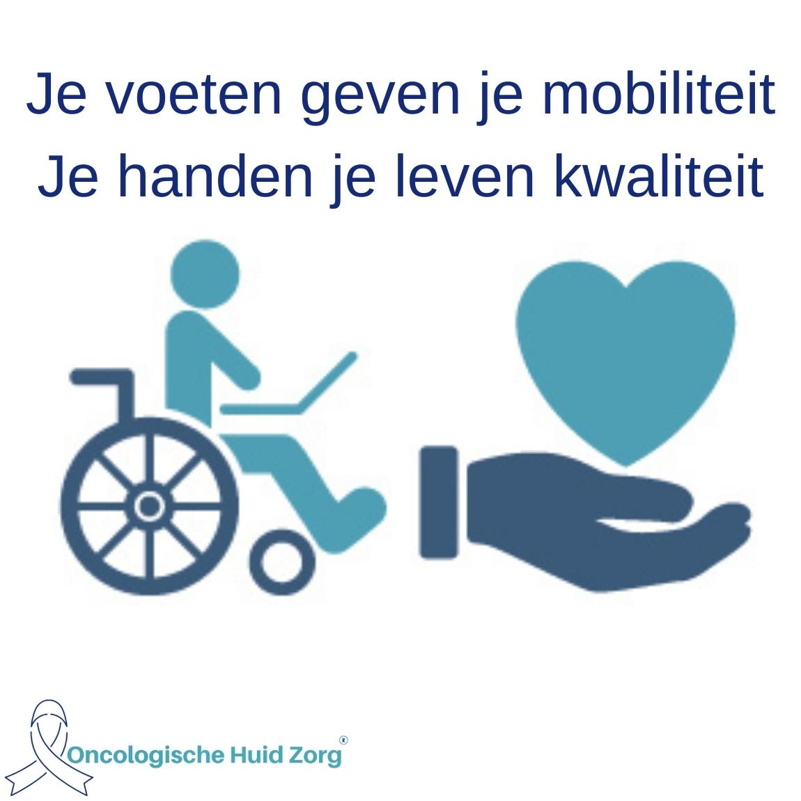 Je voeten geven je mobiliteit Je handen je leven kwaliteit